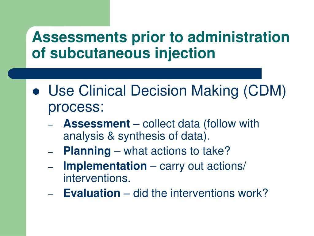 Assessments prior to administration of subcutaneous injection