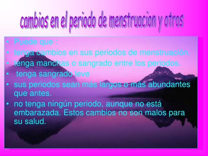 cambios en el periodo de menstruacion y otros