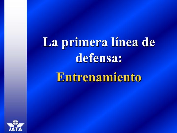 La primera línea de defensa: