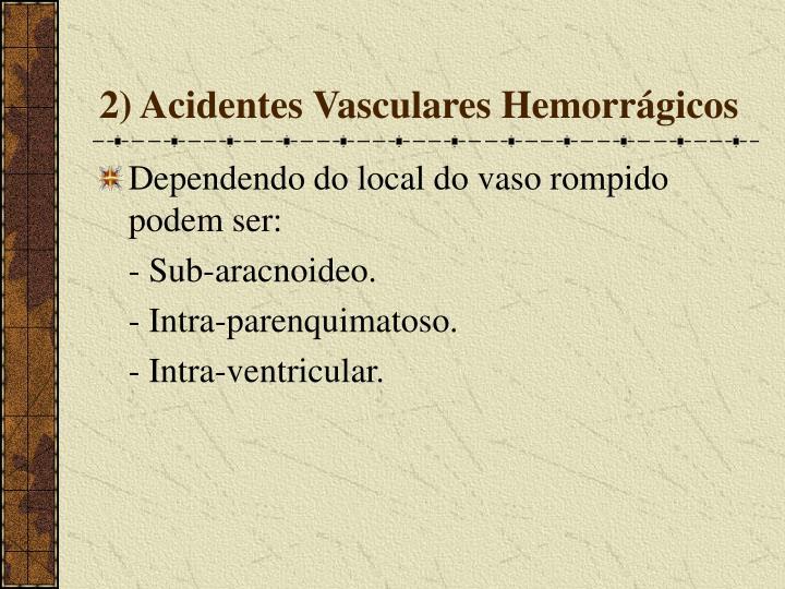 2) Acidentes Vasculares Hemorrágicos