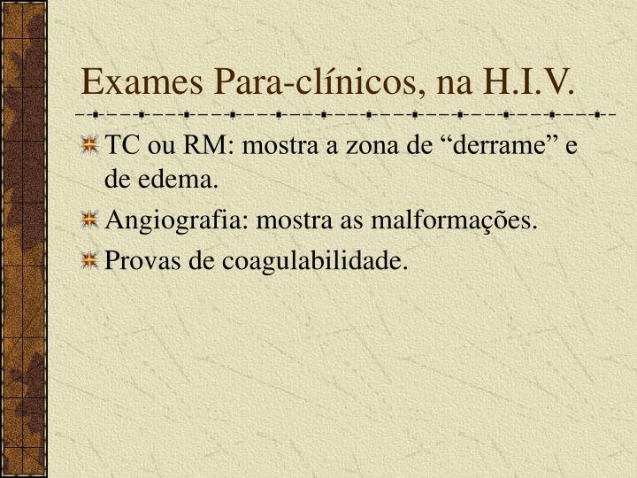 Exames Para-clínicos, na H.I.V.