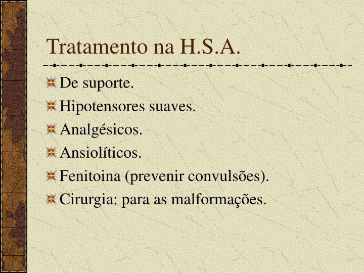 Tratamento na H.S.A.