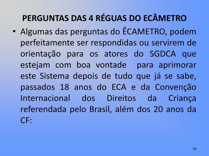 PERGUNTAS DAS 4 RÉGUAS DO ECÂMETRO