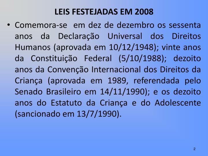 LEIS FESTEJADAS EM 2008