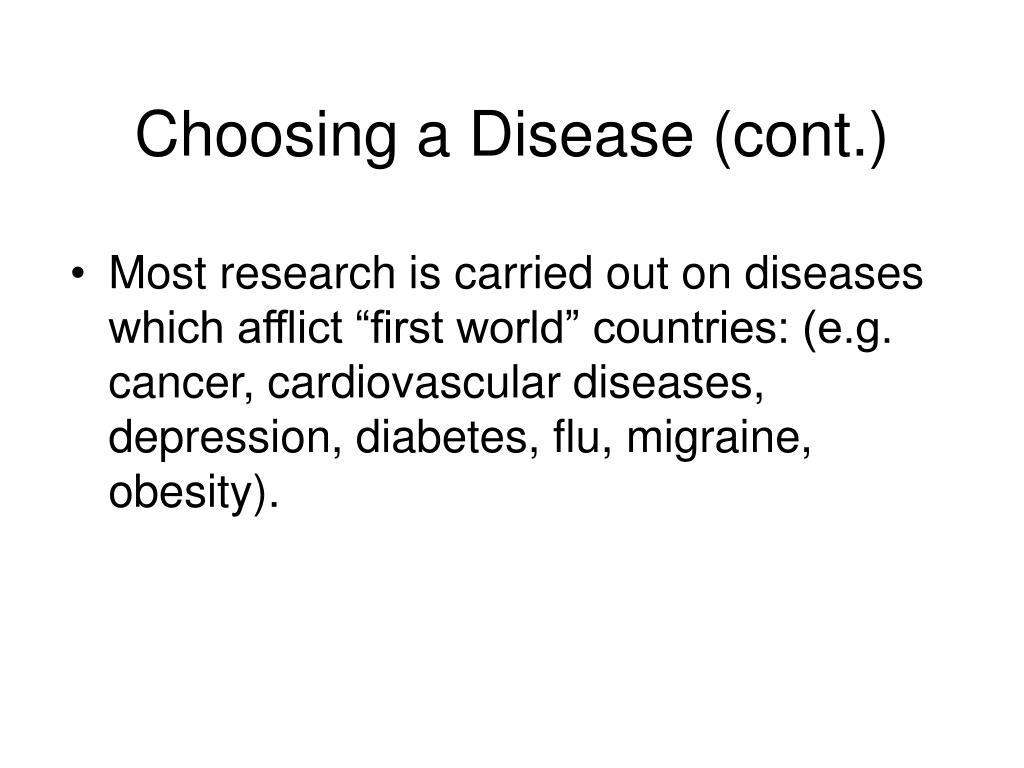 Choosing a Disease (cont.)