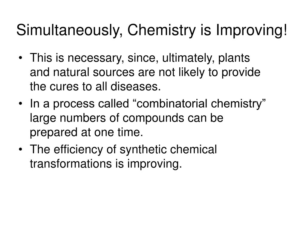 Simultaneously, Chemistry is Improving!