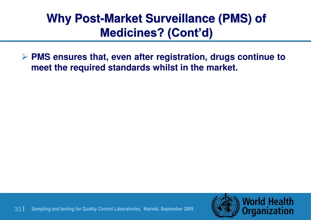 Why Post-Market Surveillance (PMS) of Medicines? (Cont'd)