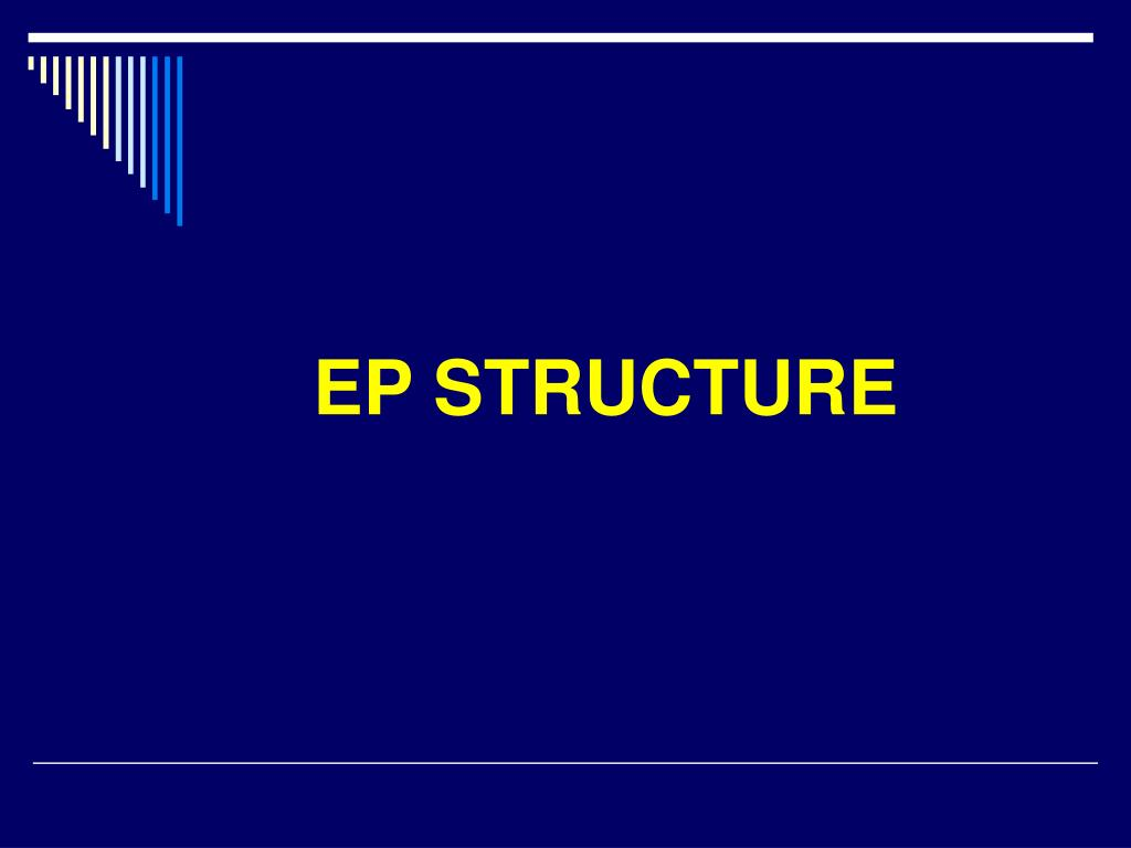 EP STRUCTURE