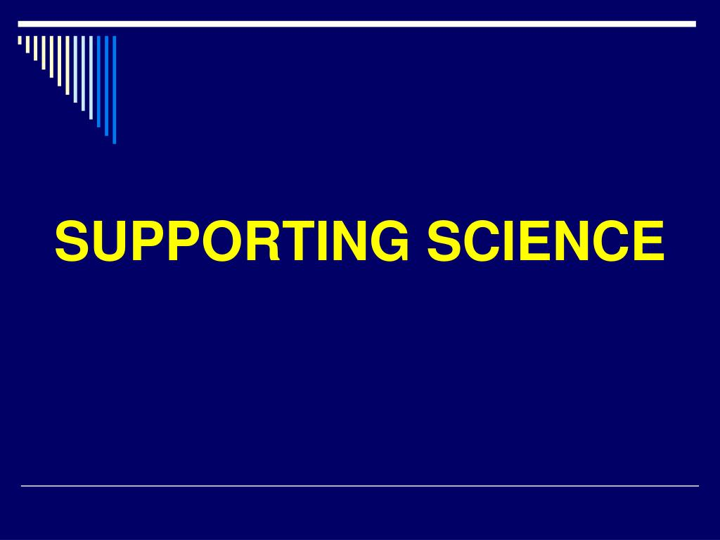 SUPPORTING SCIENCE