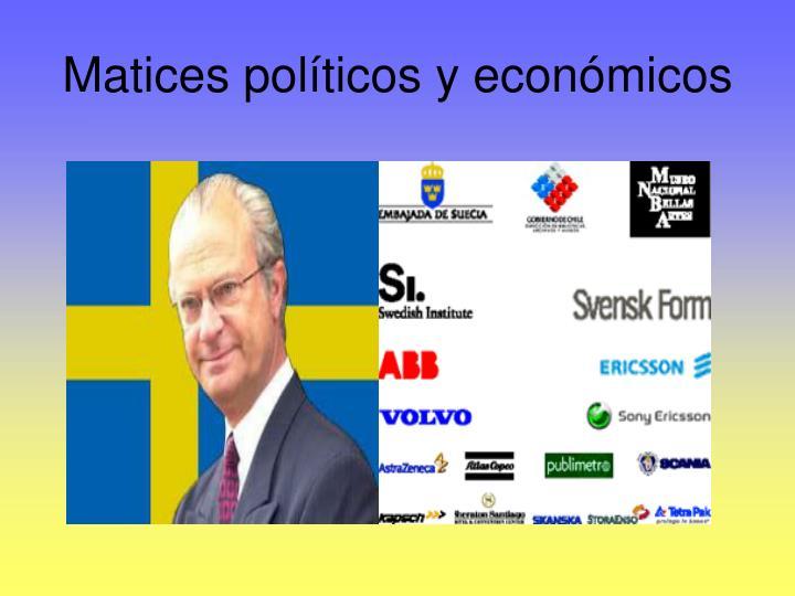 Matices políticos y económicos