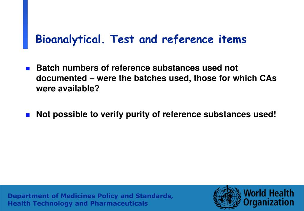 Bioanalytical. Test and reference items