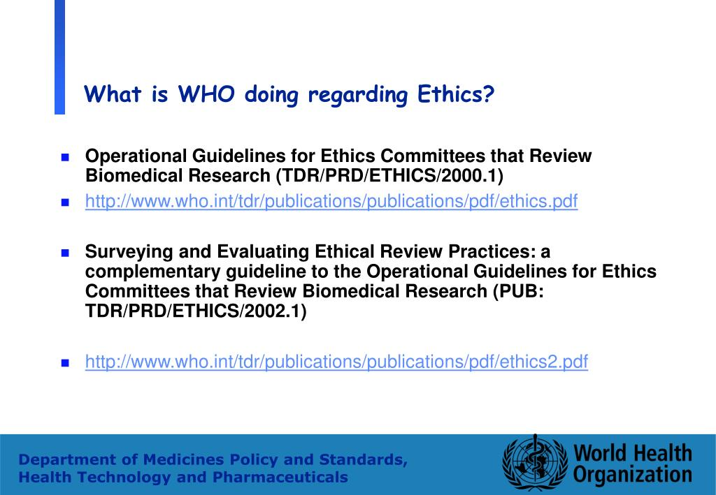 What is WHO doing regarding Ethics?