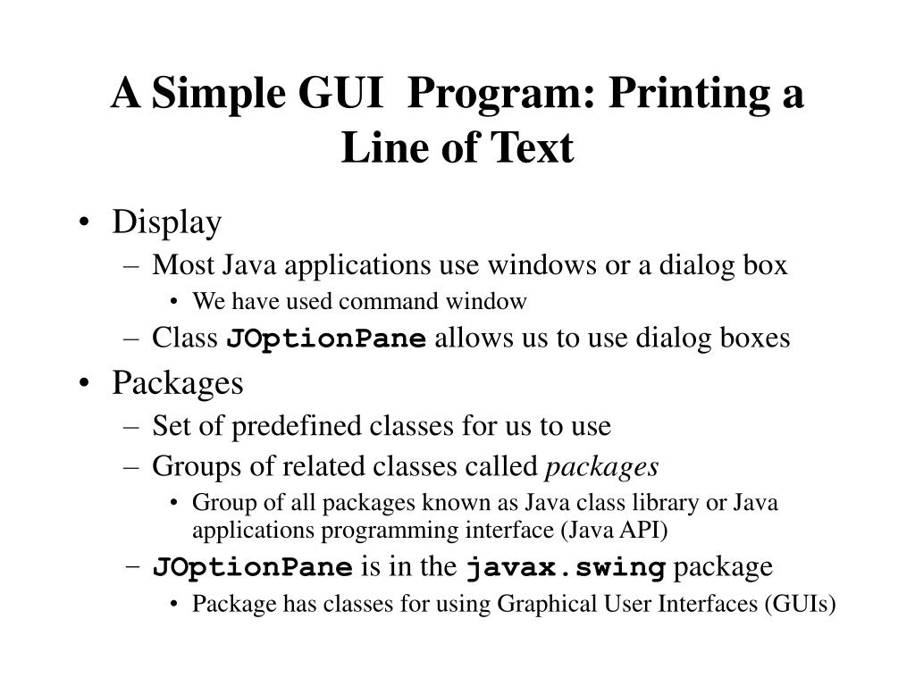 A Simple GUI  Program: Printing a Line of Text