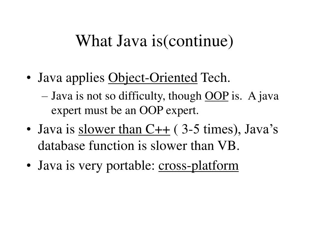 What Java is(continue)