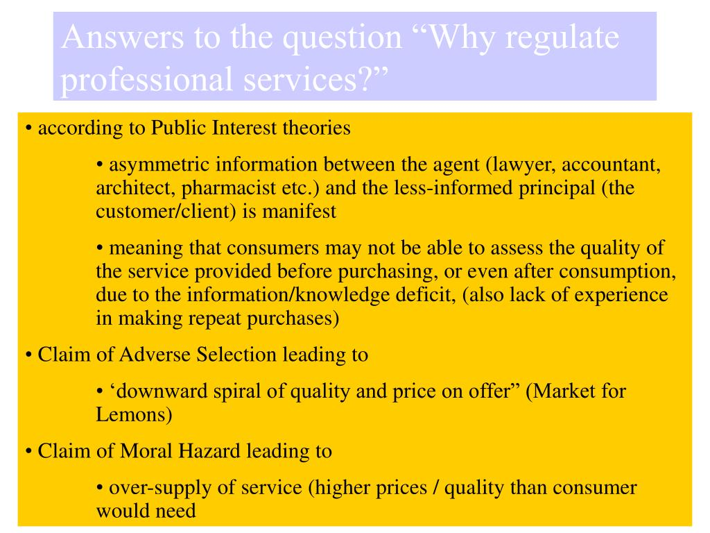 "Answers to the question ""Why regulate professional services?"""