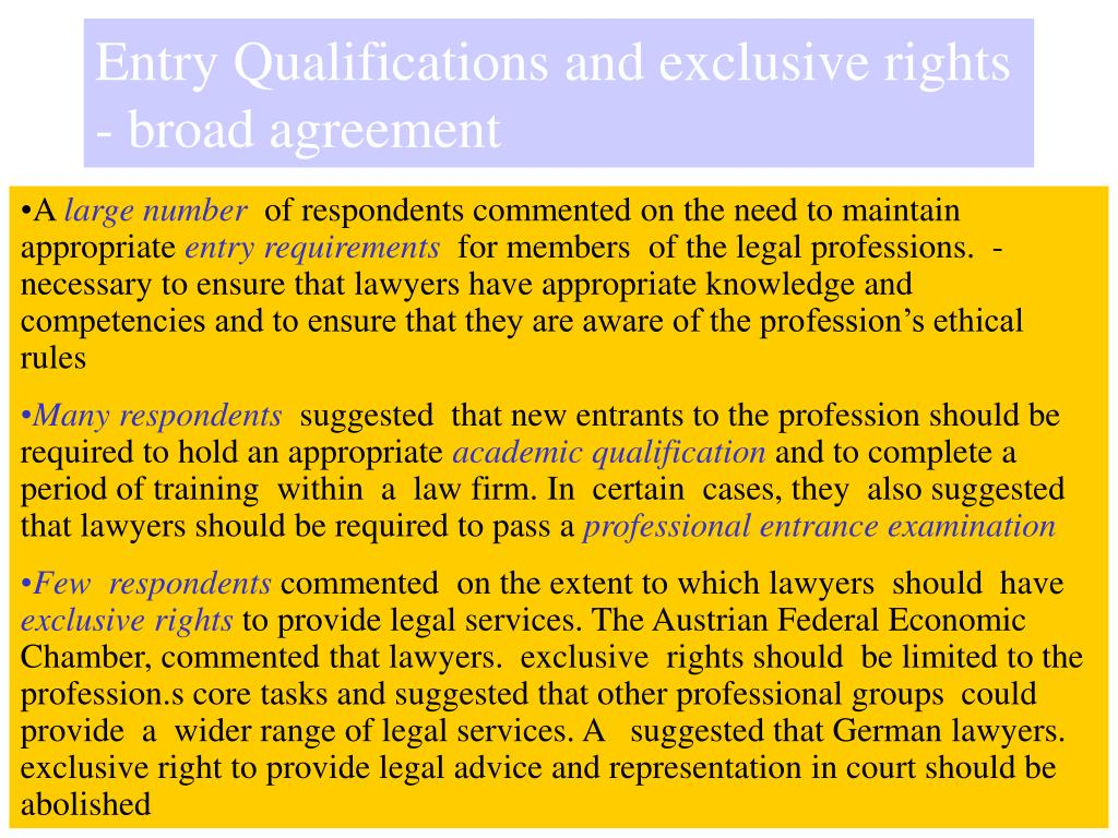 Entry Qualifications and exclusive rights - broad agreement