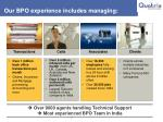 our bpo experience includes managing