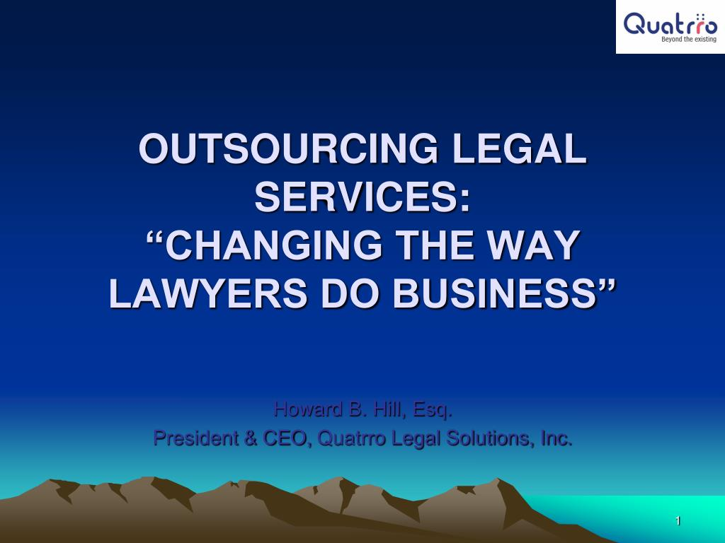 OUTSOURCING LEGAL SERVICES: