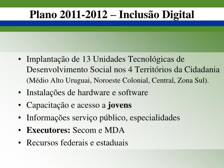 Implantação de 13 Unidades Tecnológicas de Desenvolvimento Social nos 4 Territórios da Cidadania