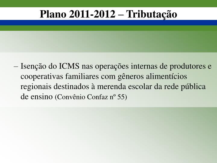 Plano 2011-2012 – Tributação