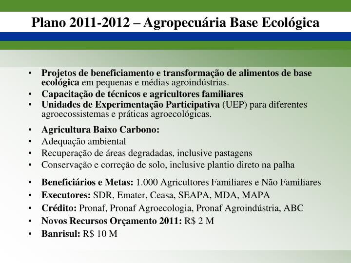 Projetos de beneficiamento e transformação de alimentos de base ecológica