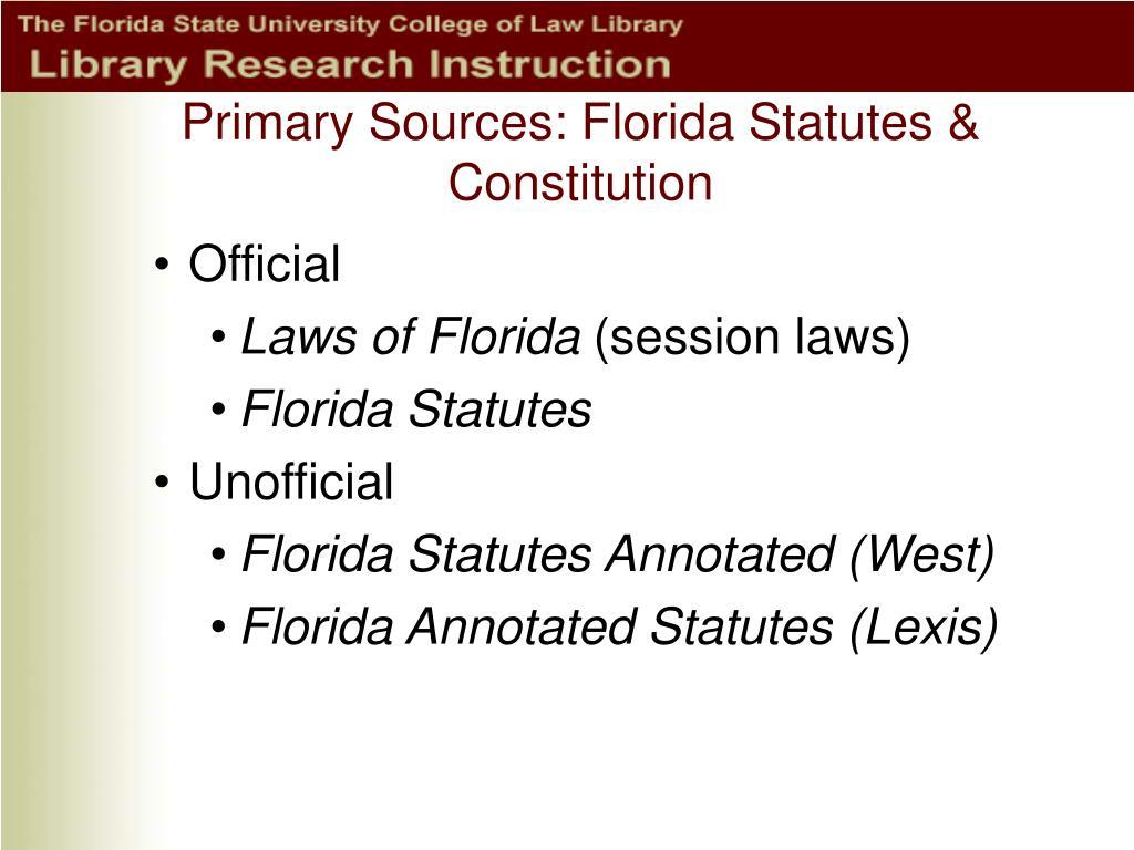 Primary Sources: Florida Statutes & Constitution