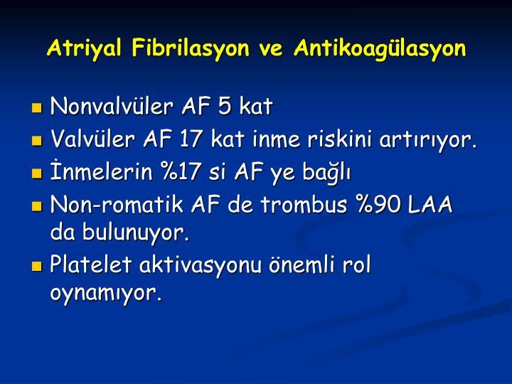 Atriyal Fibrilasyon ve Antikoaglasyon