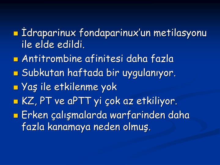 draparinux fondaparinuxun metilasyonu ile elde edildi.