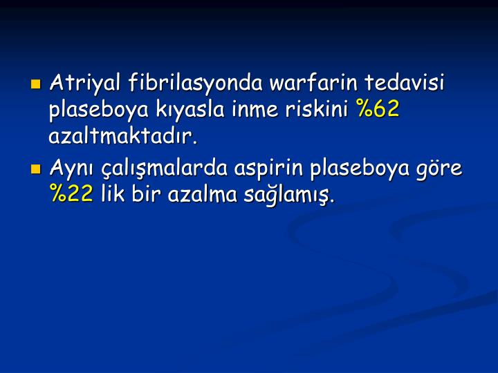 Atriyal fibrilasyonda warfarin tedavisi plaseboya kyasla inme riskini