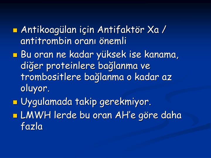 Antikoaglan iin Antifaktr Xa / antitrombin oran nemli