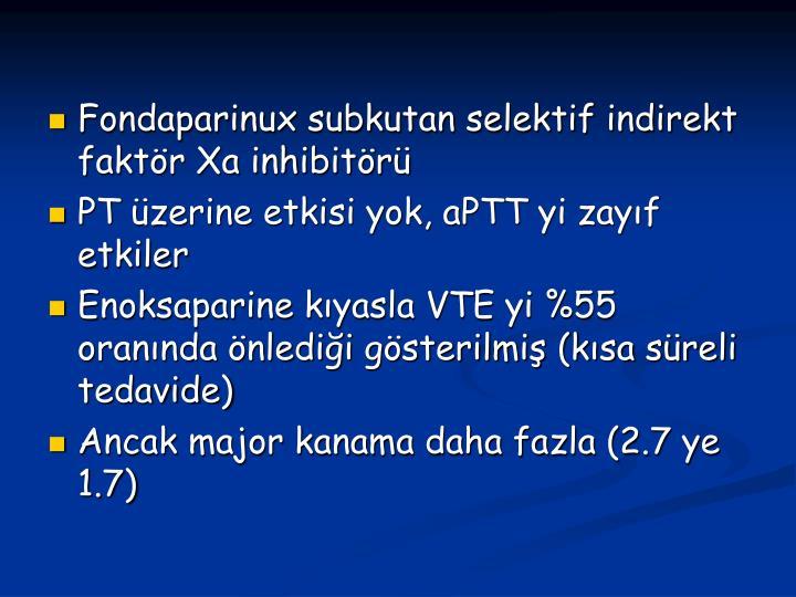 Fondaparinux subkutan selektif indirekt faktr Xa inhibitr