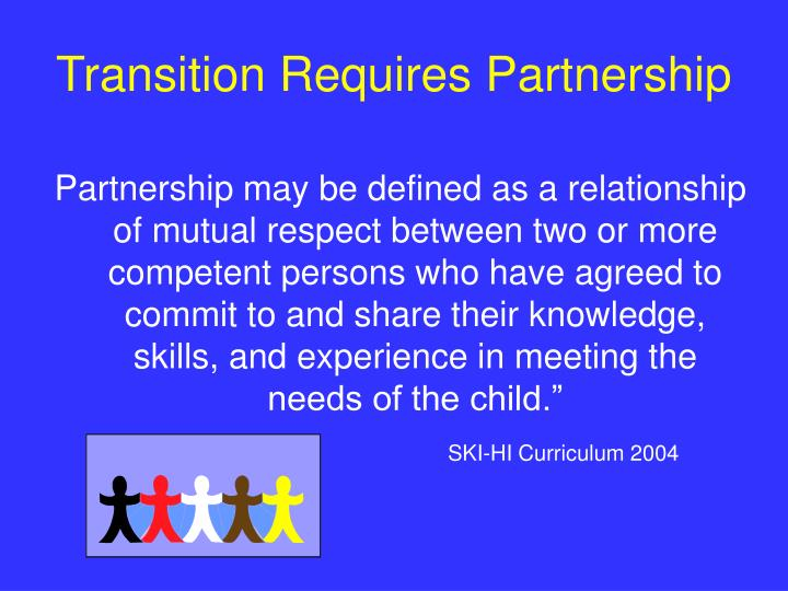 Transition Requires Partnership