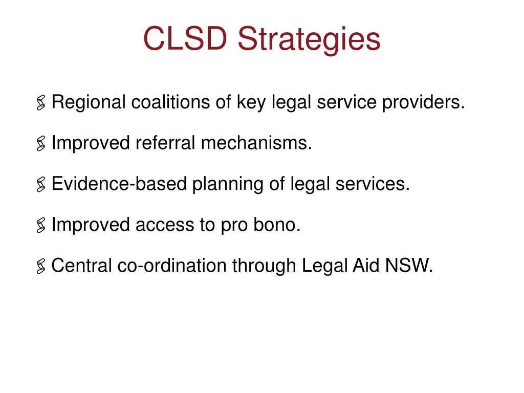 Regional coalitions of key legal service providers.