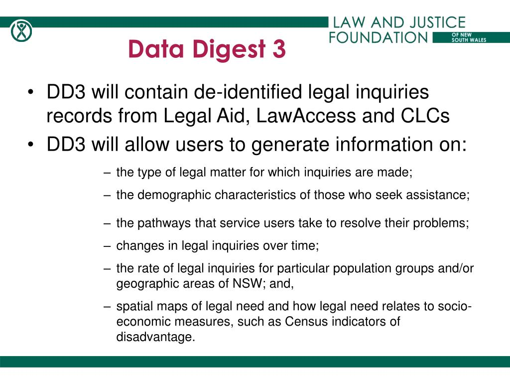 DD3 will contain de-identified legal inquiries records from Legal Aid, LawAccess and CLCs