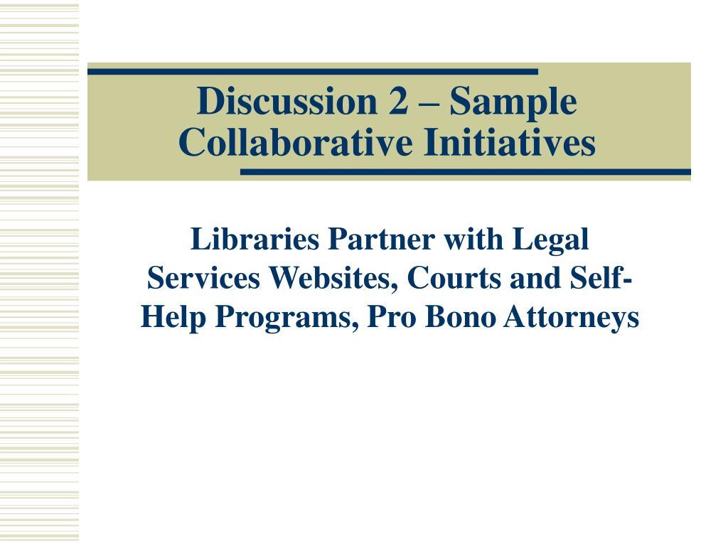Discussion 2 – Sample Collaborative Initiatives