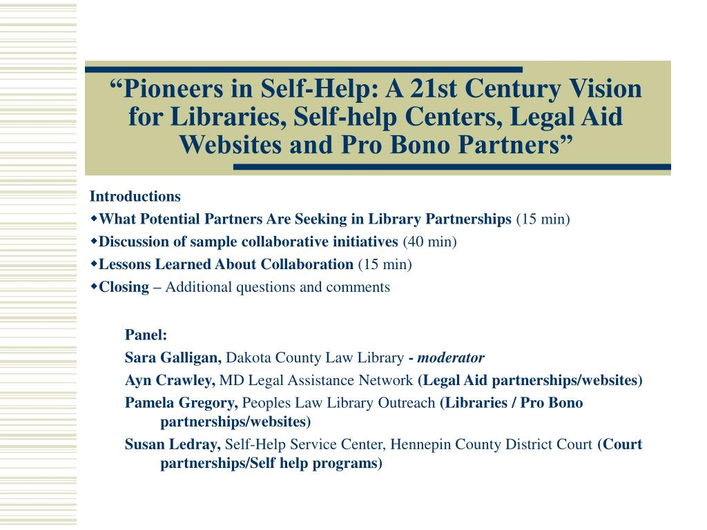 """Pioneers in Self-Help: A 21st Century Vision for Libraries, Self-help Centers, Legal Aid Websites and Pro Bono Partners"""