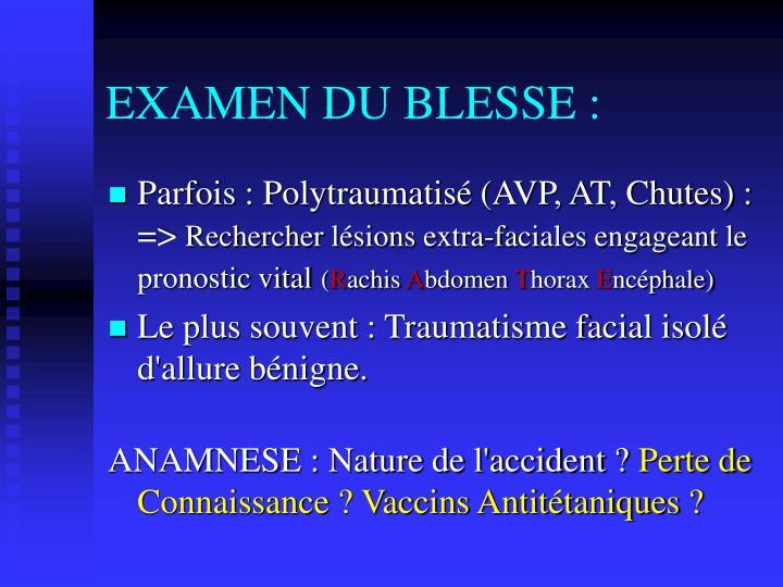 EXAMEN DU BLESSE :