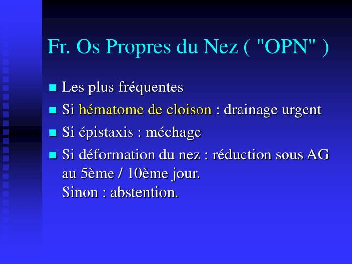 "Fr. Os Propres du Nez ( ""OPN"" )"