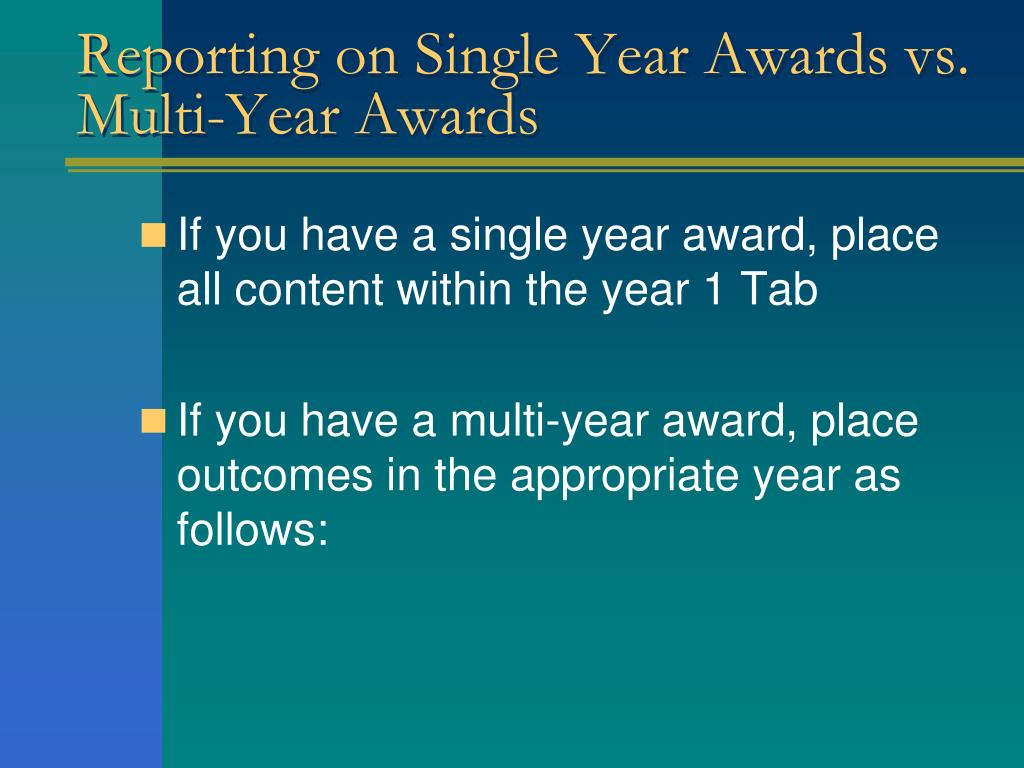 Reporting on Single Year Awards vs. Multi-Year Awards