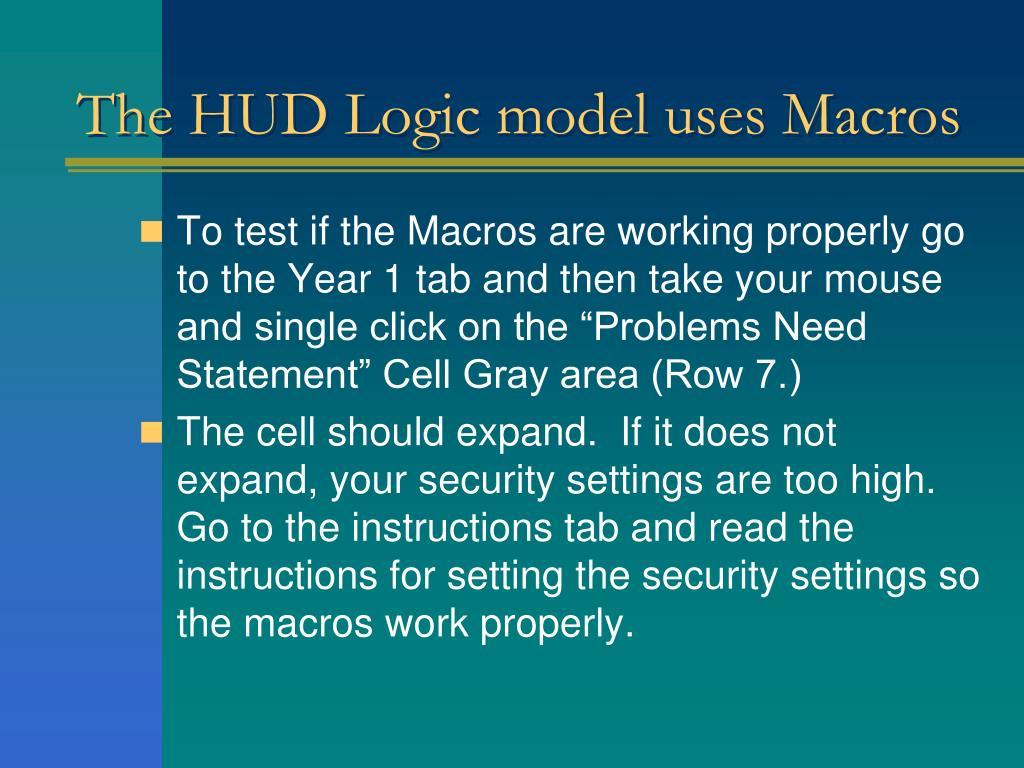 The HUD Logic model uses Macros