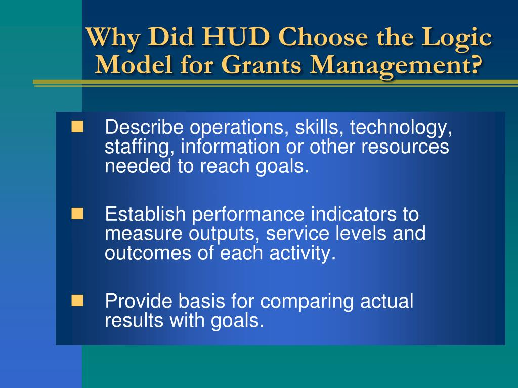 Why Did HUD Choose the Logic Model for Grants Management?