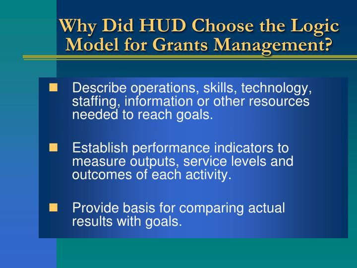 Why did hud choose the logic model for grants management3