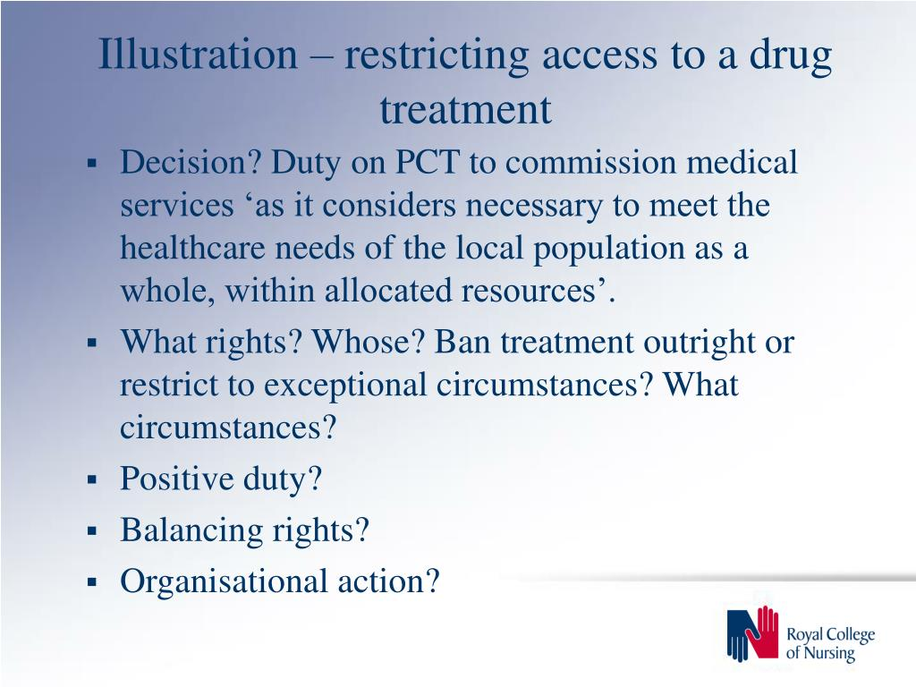 Illustration – restricting access to a drug treatment