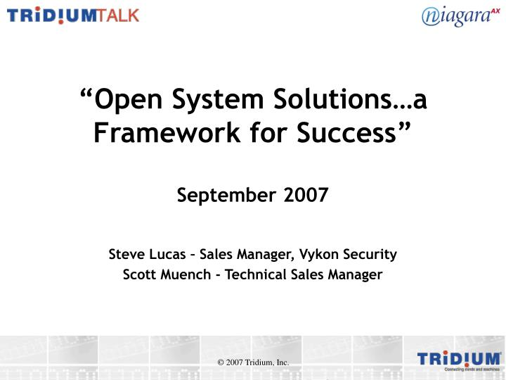Open system solutions a framework for success september 2007