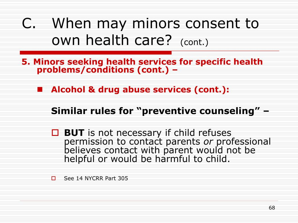 C.   When may minors consent to 	own health care?