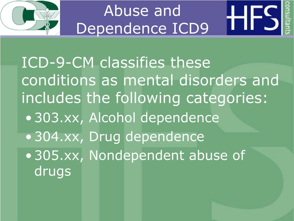 Abuse and Dependence ICD9