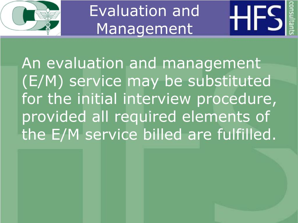 Evaluation and Management
