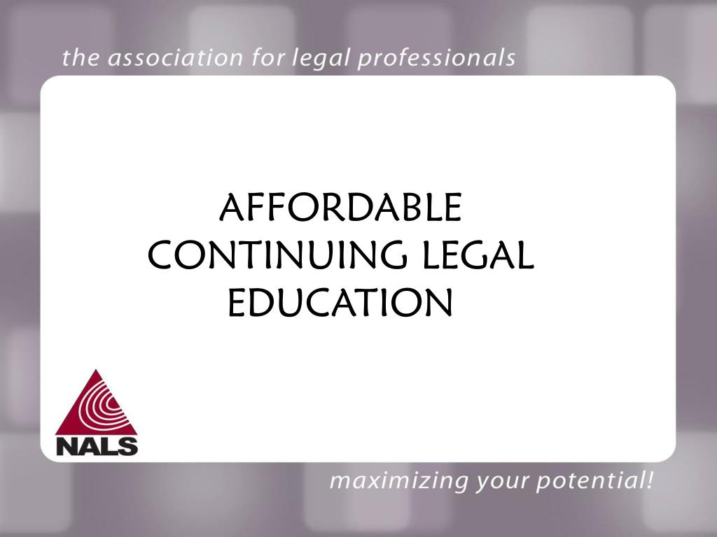 AFFORDABLE CONTINUING LEGAL EDUCATION