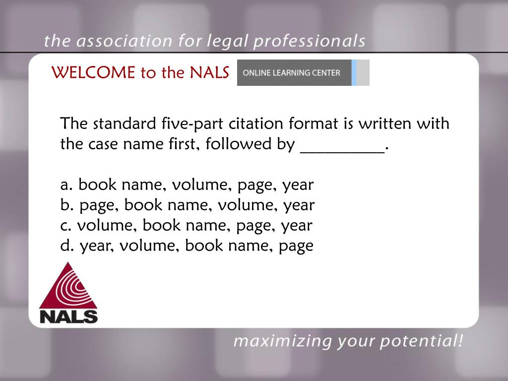 The standard five-part citation format is written with the case name first, followed by __________.