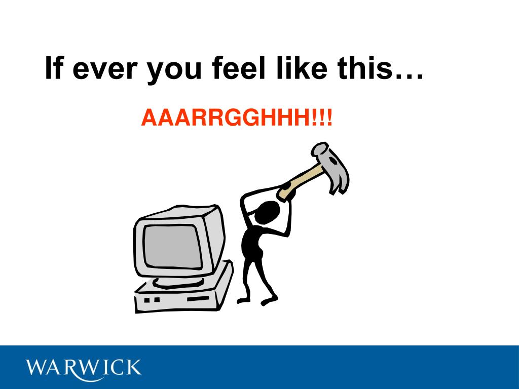 If ever you feel like this…